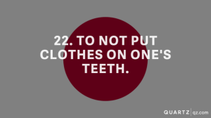 22-To-not-put-clothes-on-one-s-teeth-